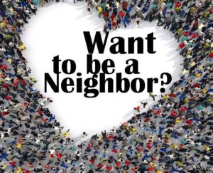want to be a neighbor
